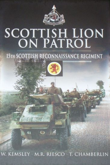 Scottish Lion on Patrol - 15th Scottish Reconnaissance Regiment, by Kemsley, Riesco and Chamberlin
